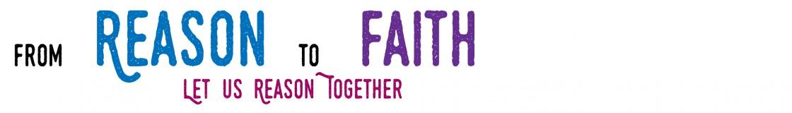 From Reason to Faith